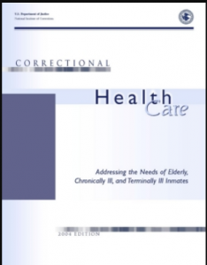 Correctional Health Care: Addressing the Needs of Elderly, Chronically Ill, and Terminally Ill Inmates Cover