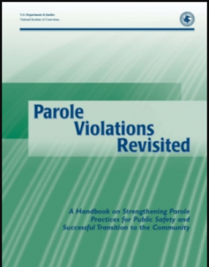Parole Violations Revisited: A Handbook on Strengthening Parole Practices for Public Safety and Successful Transition to the Community Cover