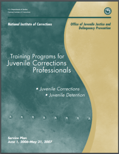 Training Programs for Juvenile Corrections Professionals: Overview of FY2007 Training Programs [for] June 1, 2006 - May 31, 2007 Cover