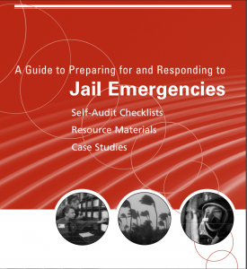 A Guide to Preparing for and Responding to Jail Emergencies: Self-Audit Checklists, Resource Materials, Case Studies Cover