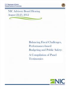 Balancing Fiscal Challenges, Performance-Based Budgeting and Public Safety: A Compilation of Panel Testimonies cover