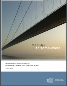 The Bridge to Somewhere: How Research Made its Way into Legislative Juvenile Justice Reform in Ohio: A Case Study|Revised [edition] Cover