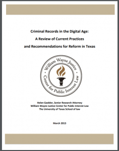 Criminal Records in the Digital Age: A Review of Current Practices and Recommendations for Reform in Texas Cover