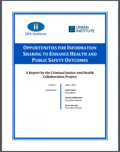 Opportunities for Information Sharing to Enhance Health and Public Safety Outcomes: A Report by the Criminal Justice and Health Collaboration Project, Version 1 Cover