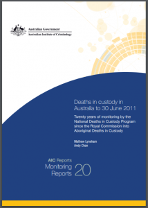 Deaths in Custody in Australia to 30 June 2011: Twenty Years of Monitoring by the National Deaths in Custody Program Since the Royal Commission into Aboriginal Deaths in Custody Cover