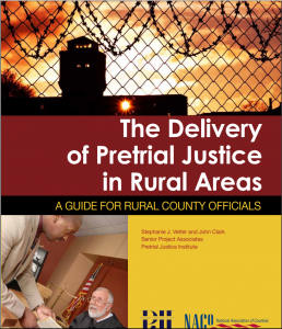 The Delivery of Pretrial Justice in Rural Areas: A Guide for Rural County Officials Cover