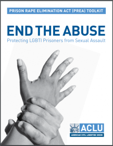 Prison Rape Elimination Act (PREA) Toolkit: End the Abuse - Protecting LGBTI Prisoners from Sexual Assault Cover