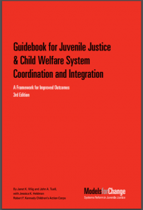 Guidebook for Juvenile Justice & Child Welfare System Coordination and Integration: A Framework for Improved Outcomes Cover