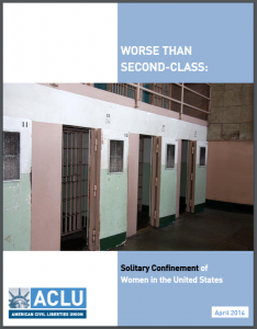 Worse than Second-Class: Solitary Confinement of Women in the United States Cover