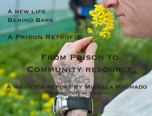 A New Life Behind Bars: A Prison Retrofit Cover
