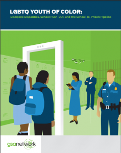 › LGBTQ Youth of Color: Discipline Disparities, School Push-Out, and the School-to-Prison Pipeline Cover