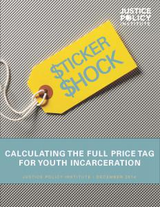 › Sticker Shock: Calculating the Full Price Tag for Youth Incarceration Cover