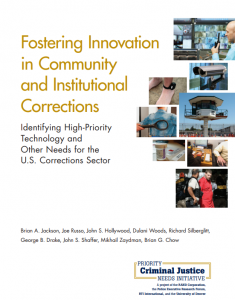 Fostering Innovation in Community and Institutional Corrections: Identifying High-Priority Technology and Other Needs for the U.S. Corrections Sector Cover