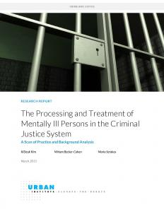 The Processing and Treatment of Mentally Ill Persons in the Criminal Justice System: A Scan of Practice and Background Analysis Cover