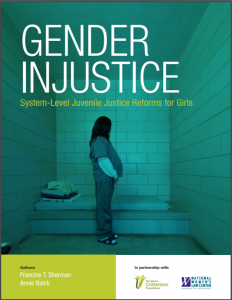 Gender Injustice: System-Level Juvenile Justice Reform for Girls Cover