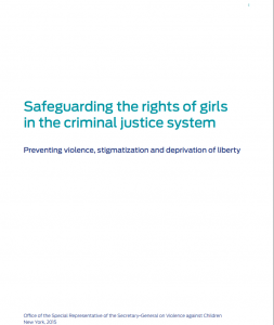 Safeguarding the Rights of Girls in the Criminal Justice System: Preventing Violence, Stigmatization and Deprivation of Liberty cover