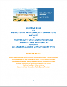 Creative Ideas for Institutional and Community Corrections Agencies to Partner with Crime Victim Assistance Organizations and Agencies to Promote 2016 National Crime Victims' Rights Week Cover