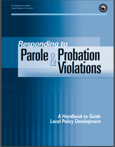 Responding to Parole and Probation Violations: A Handbook to Guide Local Policy Development Cover