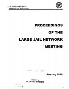 Large Jail Network Meeting, January 10-12, 1999, Longmont, Colorado; Proceedings of the Large Jail Network Meeting Cover