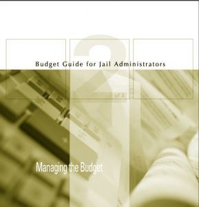 Budget Guide for Jail Administrators - Part 2: Managing the Budget Cover