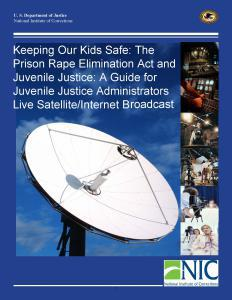 › Keeping Our Kids Safe: The Prison Rape Elimination Act and Juvenile Justice: A Guide for Juvenile Justice Administrators Cover