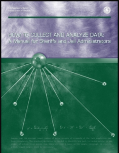How to Collect and Analyze Data: A Manual for Sheriffs and Jail Administrators Cover