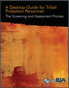 Desktop Guide for Tribal Probation Personnel: The Screening and Assessment Process Cover