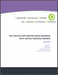 Ten Truths that Matter When Working with Justice Involved Women Cover
