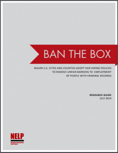 Ban the Box: Major U.S. Cities and Counties Adopt Fair Hiring Policies to Remove Unfair Barriers to Employment of People with Criminal Records Cover