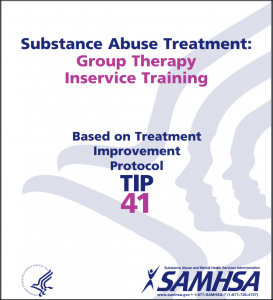 Substance Abuse Treatment: Group Therapy Inservice Training: Based on Treatment Improvement Protocol TIP 41 Cover