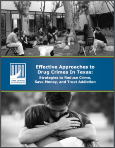 Effective Approaches to Drug Crimes in Texas: Strategies to Reduce Crime, Save Money, and Treat Addiction Cover