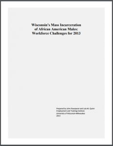 Wisconsin's Mass Incarceration of African American Males: Workforce Challenges for 2013 Cover