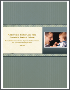 Children in Foster Care with Parents in Federal Prison: A Toolkit for Child Welfare Agencies, Federal Prisons, and Residential Reentry Centers Cover