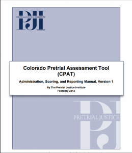 Colorado Pretrial Assessment Tool (CPAT): Administration, Scoring, and Reporting Manual, Version 1 Cover