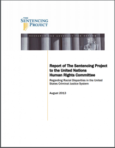 Report of The Sentencing Project to the United Nations Human Rights Committee: Regarding Racial Disparities in the United States Criminal Justice System Cover