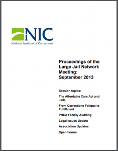 Proceedings of the Large Jail Network Meeting Aurora, Colorado, September 15 – 17, 2013 Proceedings of the Large Jail Network Meeting: September 2013 Cover