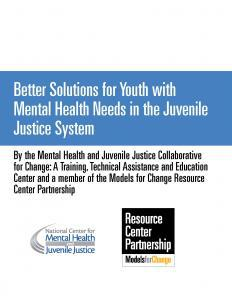 Better Solutions for Youth with Mental Health Needs in the Juvenile Justice System Cover