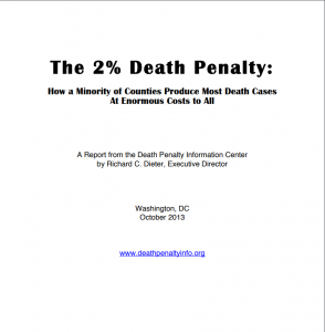 The 2% Death Penalty: How a Minority of Counties Produce Most Death Cases At Enormous Costs to All Cover
