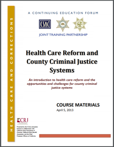 Healthcare Reform and County Criminal Justice Systems: An Introduction to Health Care Reform and the Opportunities and Challenges for County Criminal Justice Cover