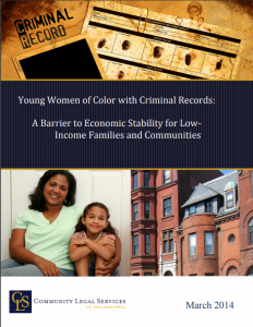 Young Women of Color with Criminal Records: A Barrier to Economic Stability for Low-Income Families and Communities Cover