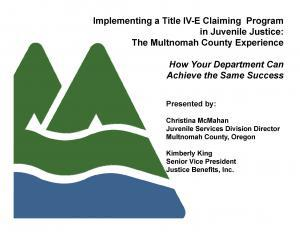 Using Title IV-E for Juvenile Justice: The Multnomah County Experience [Webinar] Cover