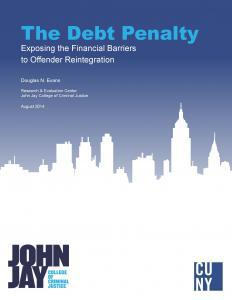 The Debt Penalty: Exposing the Financial Barriers to Offender Reintegration Cover