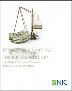 Money as a Criminal Justice Stakeholder: The Judge's Decision to Release or Detain a Defendant Pretrial Cover