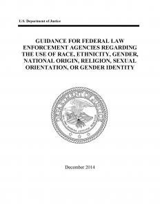 Guidance for Federal Law Enforcement Agencies Regarding the Use of Race, Ethnicity, Gender, National Origin, Religion, Sexual Orientation, or Gender Identity Cover
