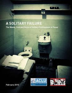 A Confinement in Texas Solitary Failure: The Waste, Cost and Harm of Solitary Cover