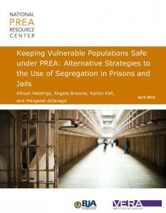 Keeping Vulnerable Populations Safe under PREA: Alternative Strategies to the Use of Segregation in Prisons and Jails Cover