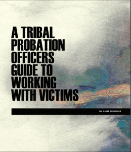 A Tribal Probation Officers Guide to Working with Victims cover