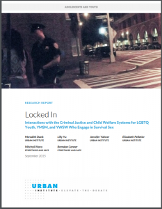 Locked In: Interactions with the Criminal Justice and Child Welfare Systems for LGBTQ Youth, YMSM, and YWSW Who Engage in Survival Sex Cover