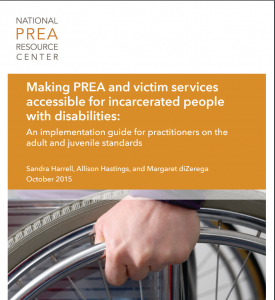 Making PREA and victim services accessible for incarcerated people with disabilities: An implementation guide for practitioners on the adult and juvenile standards cover