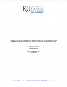 Review of the Literature on Jail Diversion Programs and Summary Recommendations for the Establishment of a Mental Health Court and Crisis Center within Douglas County, Kansas Cover